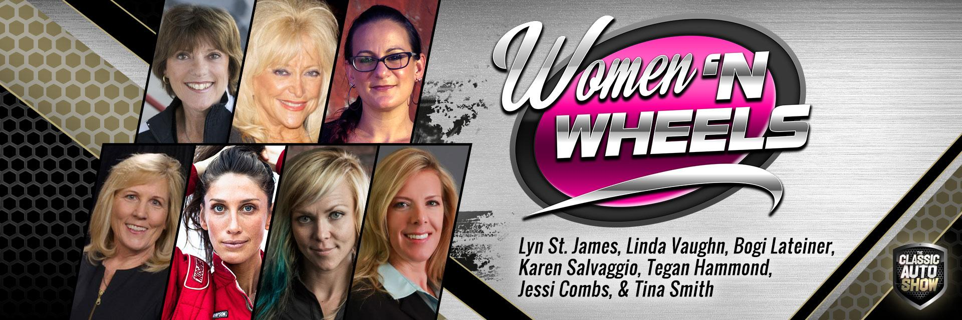 Auto Women 'n Wheels, Lyn St. James, Linda Vaughn, Bogi, All Girls Garage, Jessi Combs,